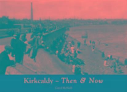 Kirkcaldy Then & Now als Taschenbuch