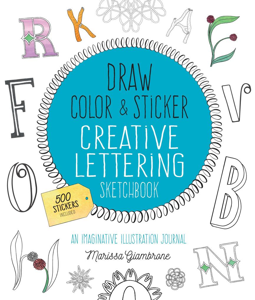 Draw, Color, and Sticker Creative Lettering Sketchbook als Taschenbuch