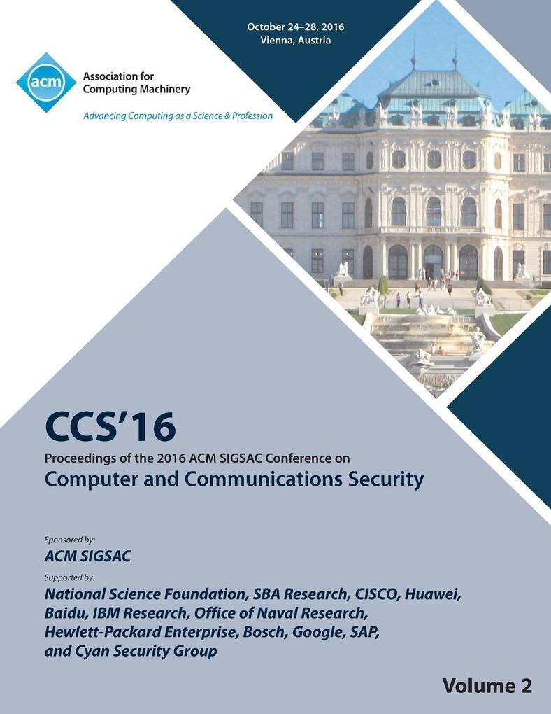 CCS 16 2016 ACM SIGSAC Conference on Computer and Communications Security Vol 2 als Taschenbuch