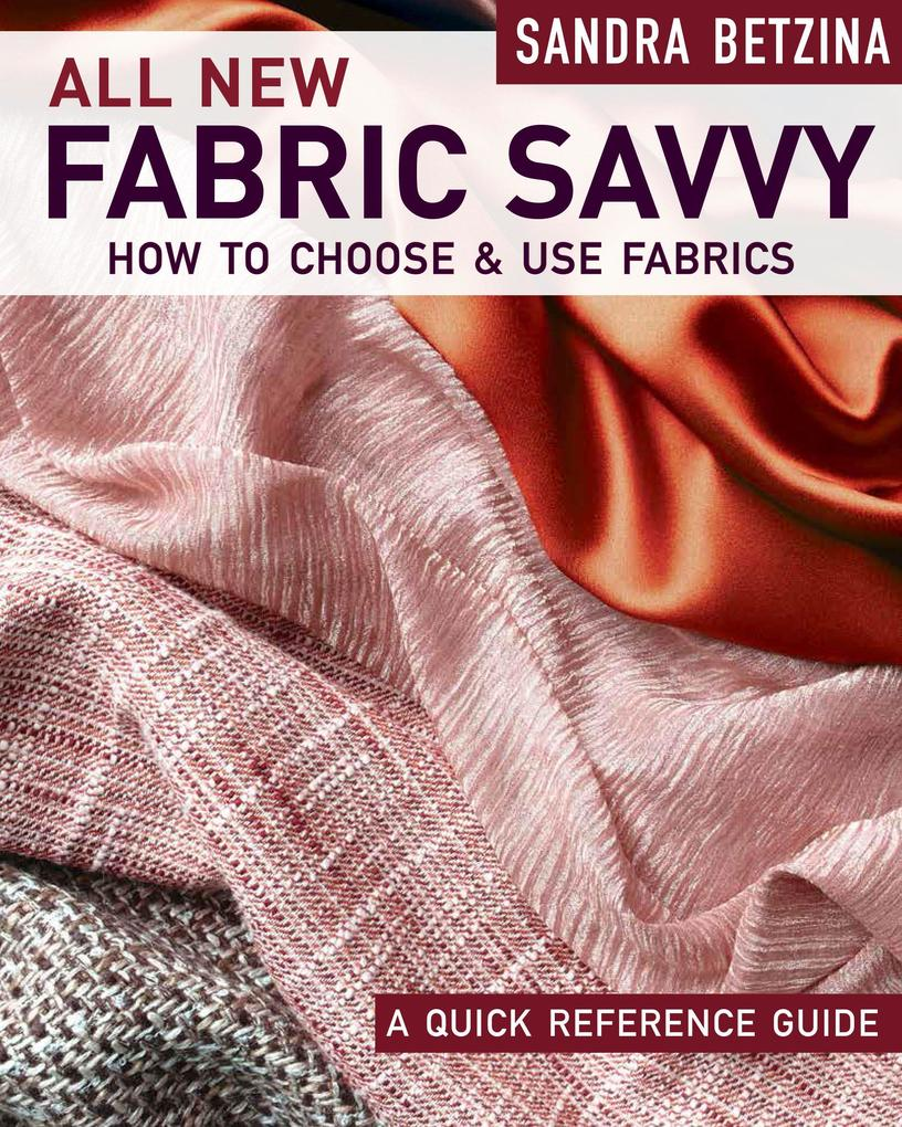 All New Fabric Savvy: How to Choose & Use Fabrics als Taschenbuch