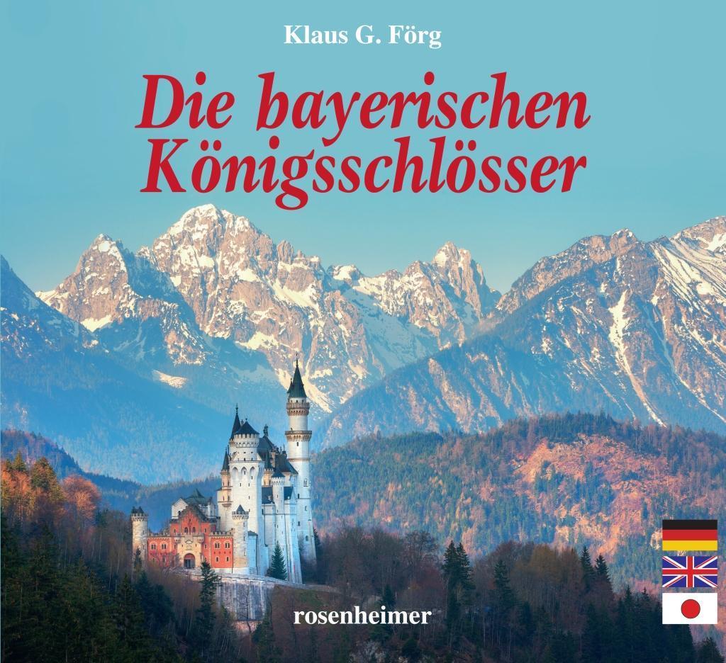 Die bayerischen Königsschlösser als Buch (gebunden)
