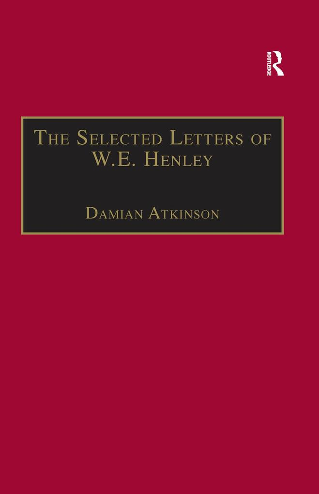 The Selected Letters of W.E. Henley als eBook epub