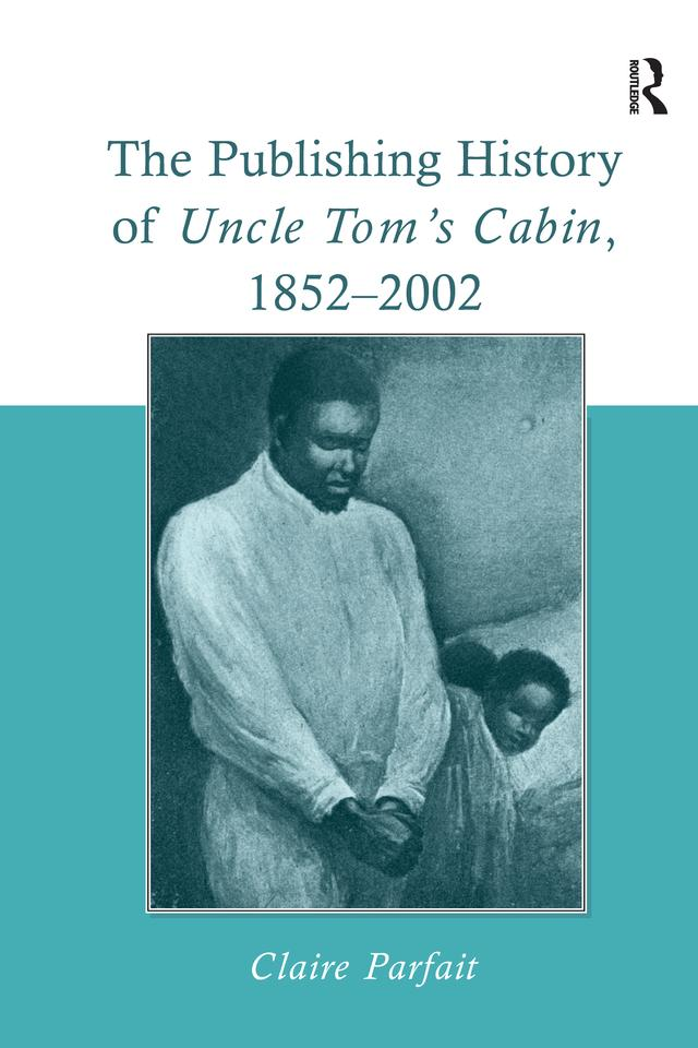 The Publishing History of Uncle Tom's Cabin, 1852-2002 als eBook epub