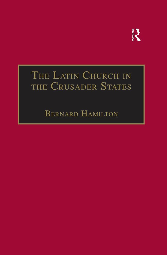 The Latin Church in the Crusader States als eBook epub