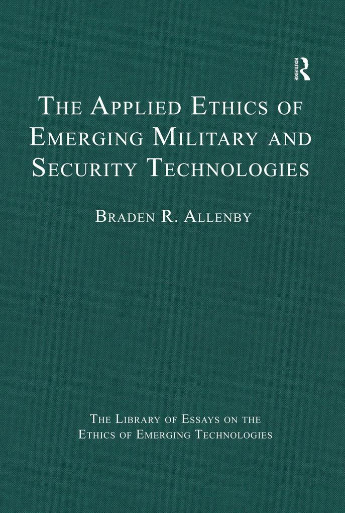The Applied Ethics of Emerging Military and Security Technologies als eBook epub