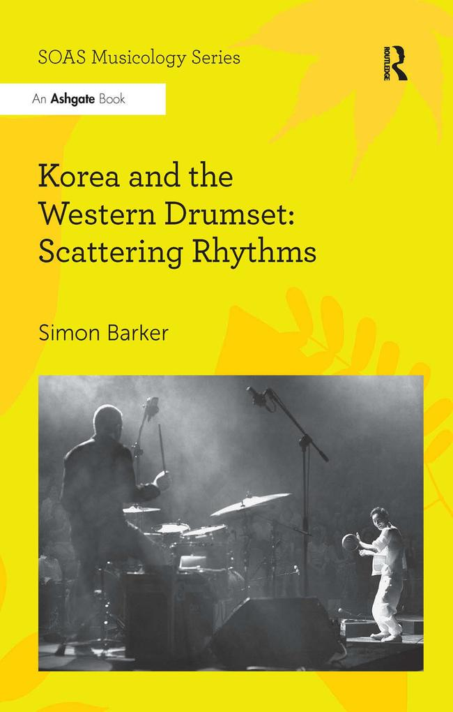 Korea and the Western Drumset: Scattering Rhythms als eBook epub