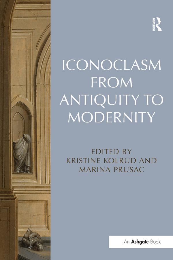 Iconoclasm from Antiquity to Modernity als eBook epub