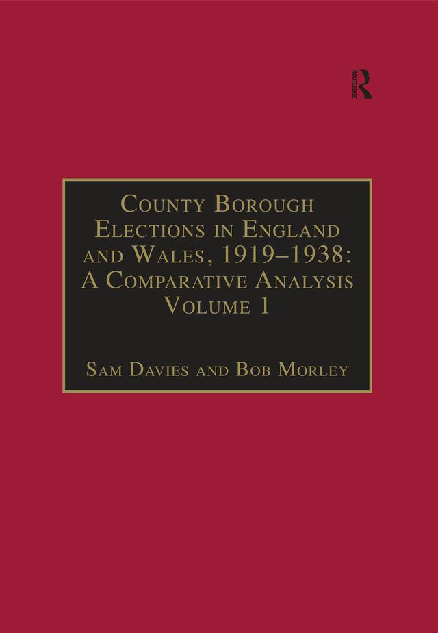 County Borough Elections in England and Wales, 1919-1938: A Comparative Analysis als eBook epub