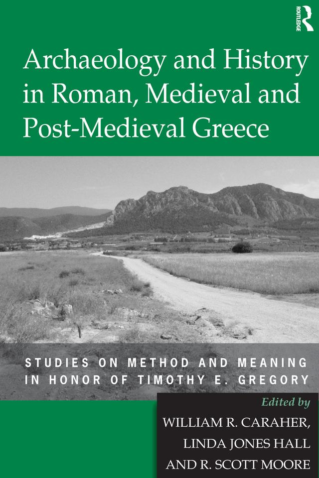 Archaeology and History in Roman, Medieval and Post-Medieval Greece als eBook epub