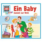 WAS IST WAS Junior Hörspiel: Ein Baby kommt zur Welt