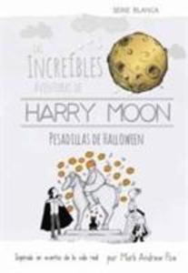 Las Increibles Aventuras de Harry Moon Pesadillas de Halloween als Buch (gebunden)