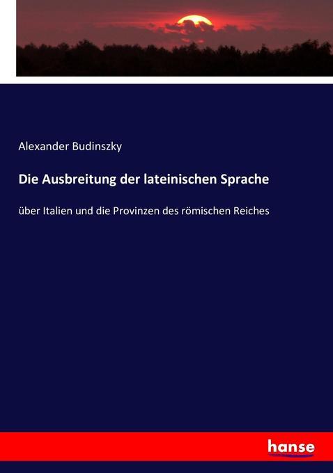 Die Ausbreitung der lateinischen Sprache als Buch (kartoniert)