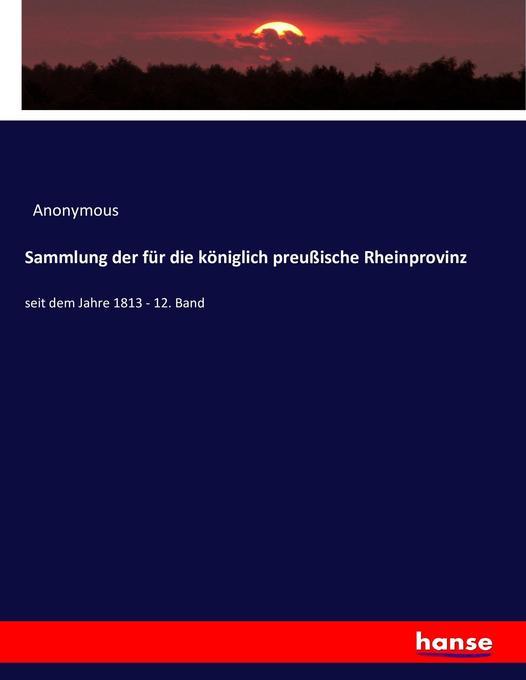 Sammlung der für die königlich preußische Rheinprovinz als Buch (kartoniert)