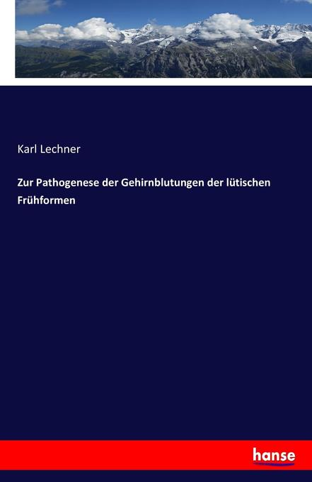 Zur Pathogenese der Gehirnblutungen der lütischen Frühformen als Buch (kartoniert)