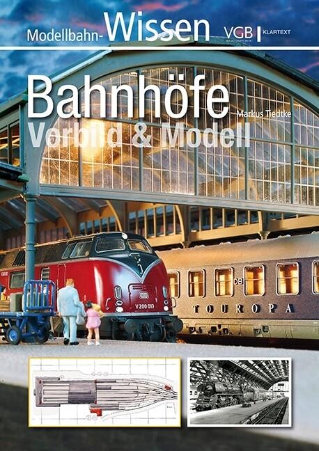 Bahnhöfe - Vorbild und Modell als Buch (kartoniert)