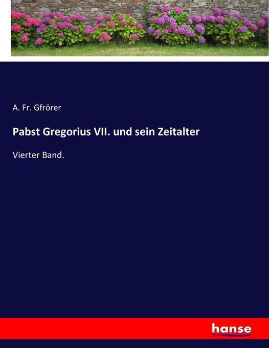 Pabst Gregorius VII. und sein Zeitalter als Buch (kartoniert)