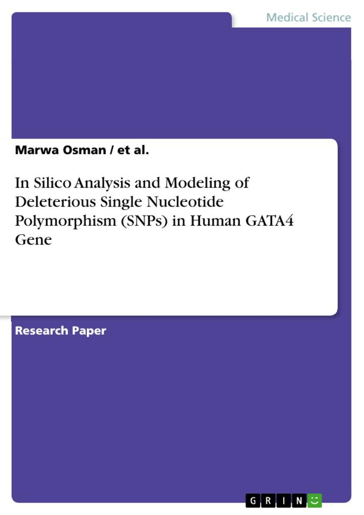 In Silico Analysis and Modeling of Deleterious Single Nucleotide Polymorphism (SNPs) in Human GATA4 Gene als Buch (kartoniert)