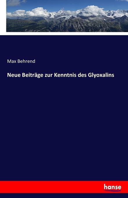 Neue Beiträge zur Kenntnis des Glyoxalins als Buch (kartoniert)