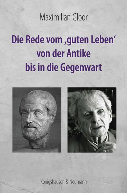 Die Rede vom ,guten Leben' von der Antike bis in die Gegenwart als Buch (kartoniert)
