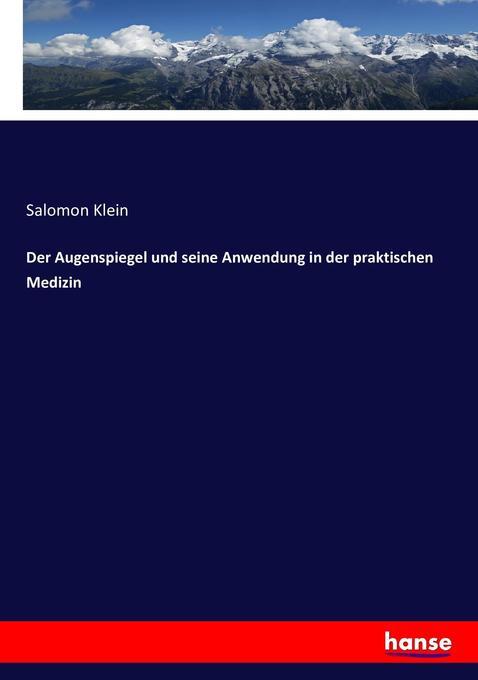 Der Augenspiegel und seine Anwendung in der praktischen Medizin als Buch (kartoniert)