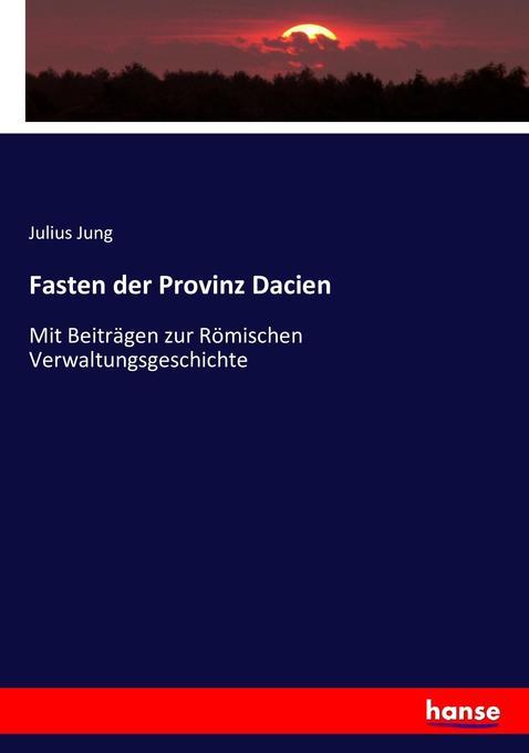 Fasten der Provinz Dacien als Buch (kartoniert)