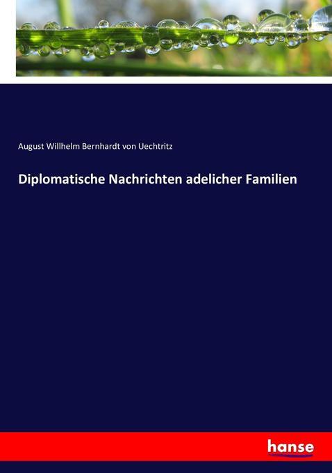 Diplomatische Nachrichten adelicher Familien als Buch (kartoniert)
