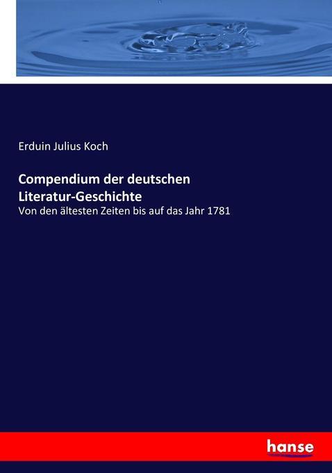 Compendium der deutschen Literatur-Geschichte als Buch (kartoniert)