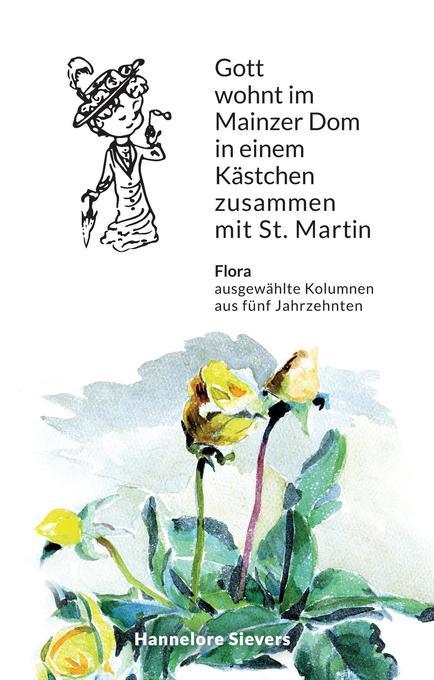 Gott wohnt im Mainzer Dom in einem Kästchen zusammen mit St. Martin als Buch (gebunden)