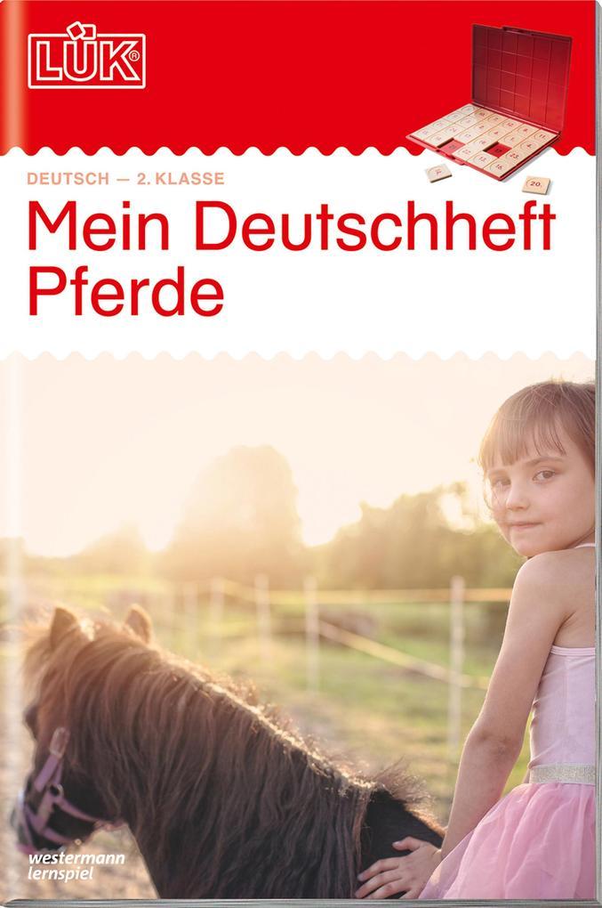 LÜK. Mein Pferde-Deutschheft 2. Klasse als Buch (geheftet)