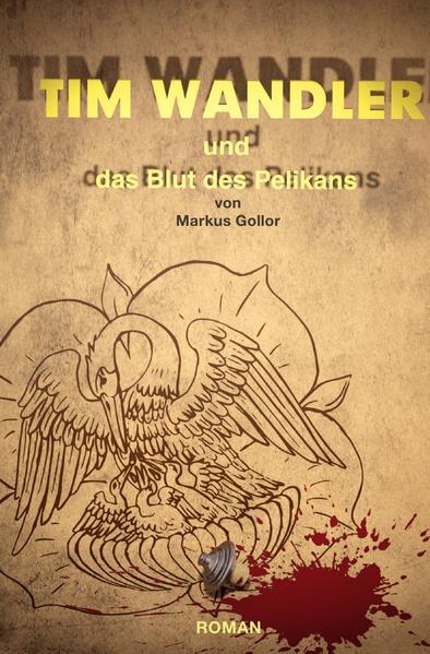 Tim Wandler und das Blut des Pelikan als Buch (kartoniert)