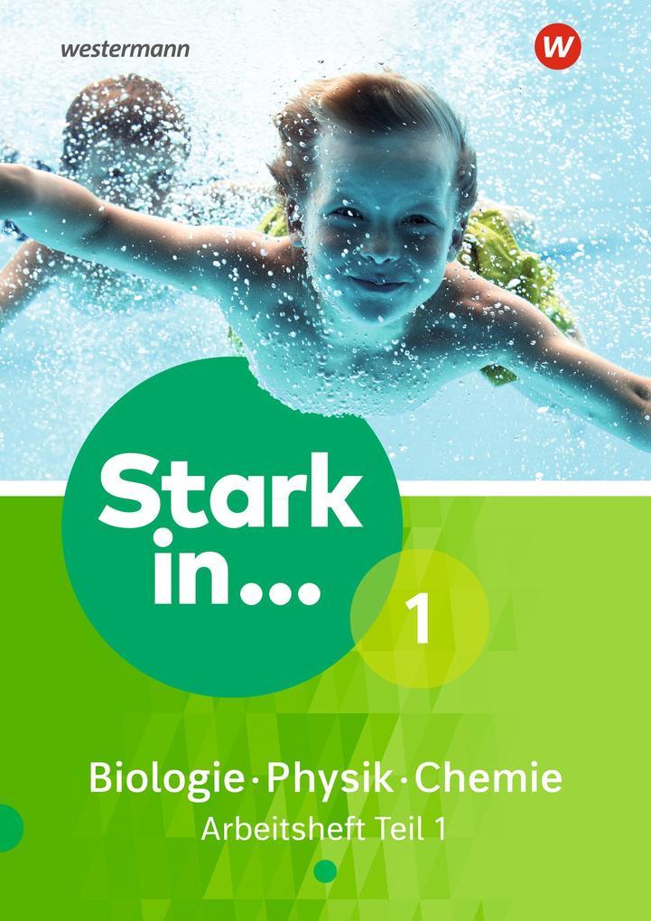 Stark in Biologie/Physik/Chemie 1. Arbeitsheft Teil 1 Ausgabe 2017 als Buch (geheftet)