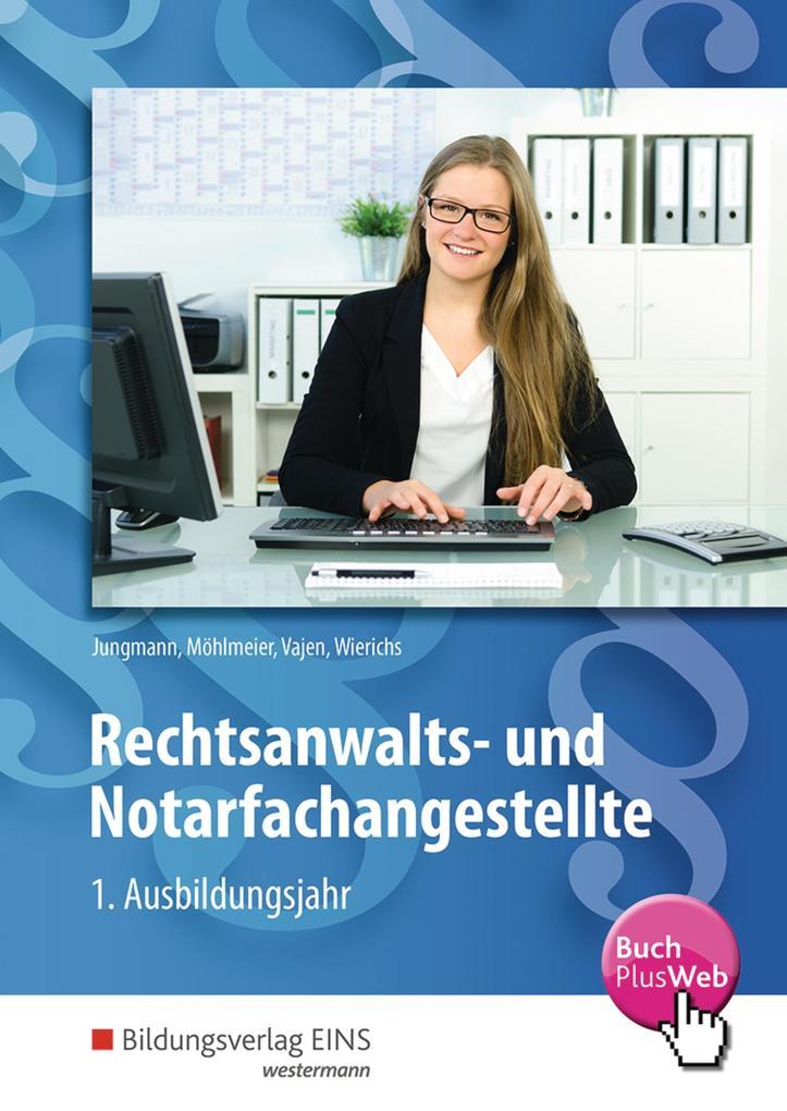 Rechtsanwalts- und Notarfachangestellte. 1. Ausbildungsjahr. Schülerband als Buch (kartoniert)