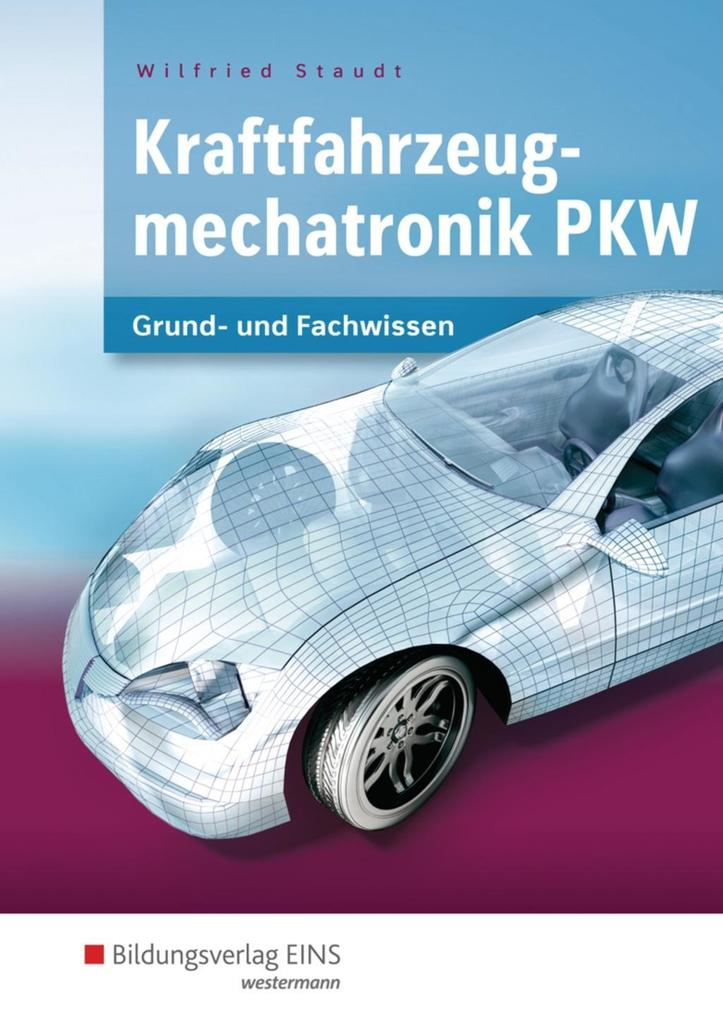 Kraftfahrzeugmechatronik. Lernfelder 1-14. Schülerband als Buch (gebunden)