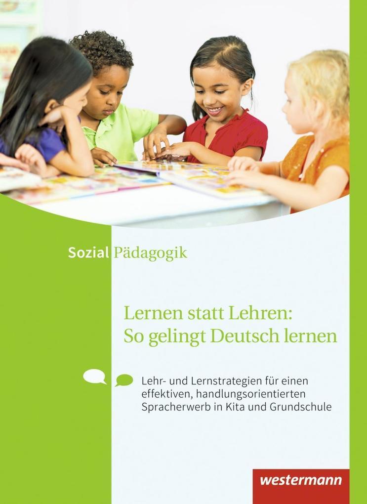 Lernen statt Lehren: So gelingt Deutsch lernen. Schülerband als Buch (gebunden)