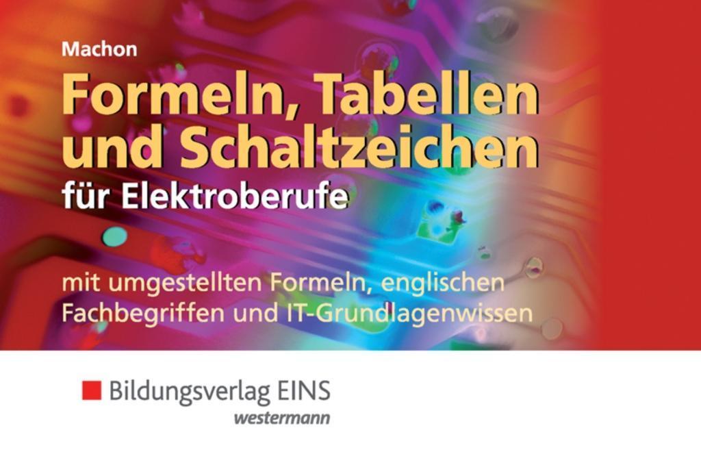 Formeln, Tabellen und Schaltzeichen für Elektroberufe. Formelsammlung als Buch (gebunden)