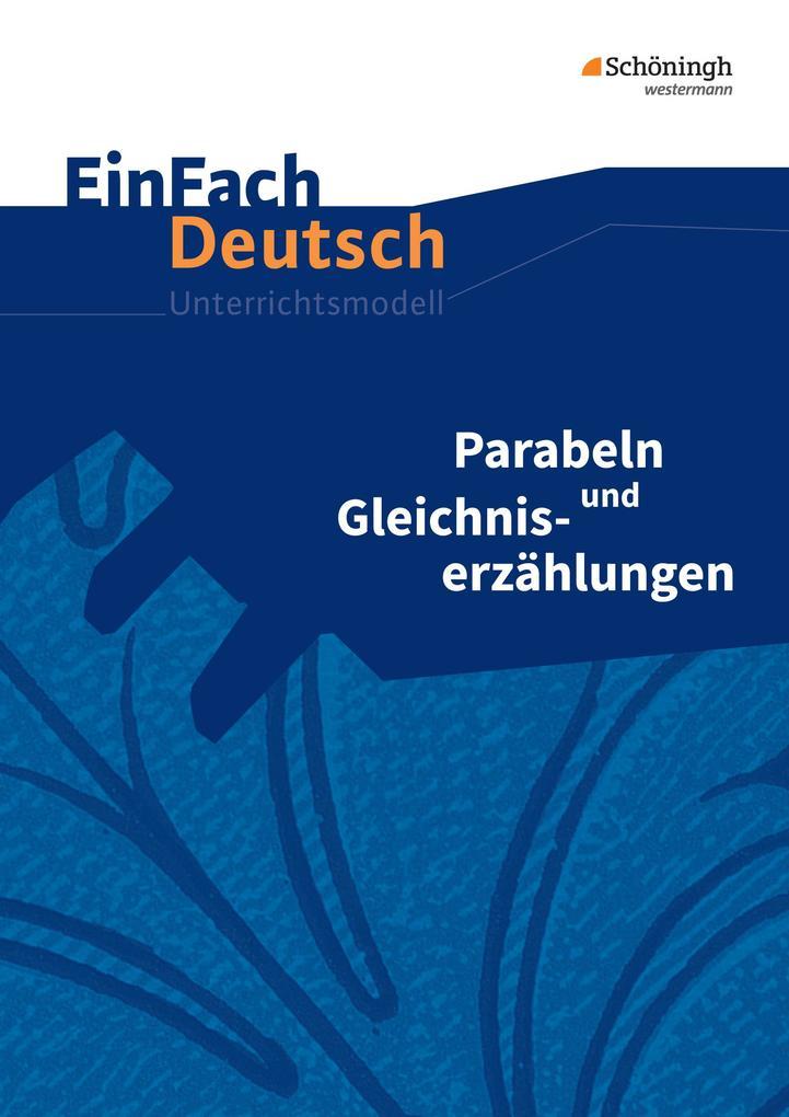 Parabeln und Gleichniserzählungen. EinFach Deutsch Unterrichtsmodelle als Buch (kartoniert)