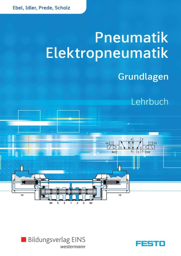 Pneumatik und Elektropneumatik. Grundlagen. Schülerband als Buch (kartoniert)