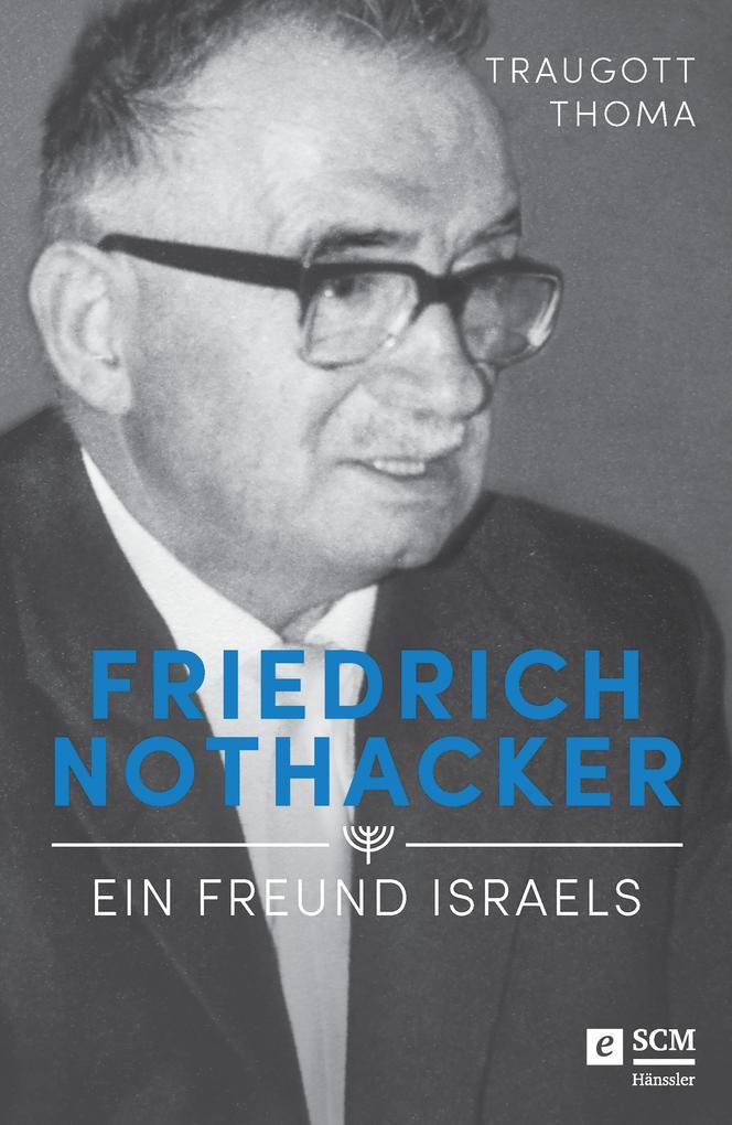 Friedrich Nothacker - Ein Freund Israels als eBook epub
