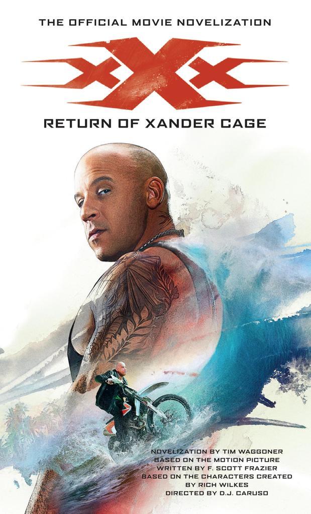 xXx: Return of Xander Cage - The Official Movie Novelization als eBook epub