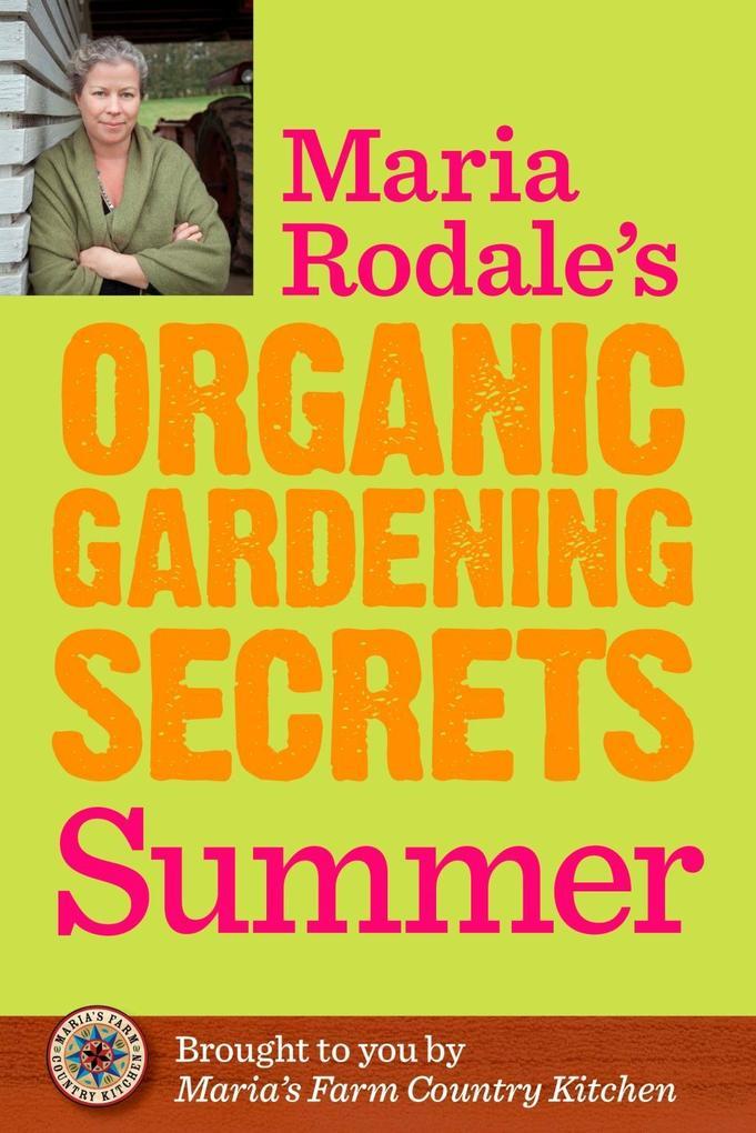 Maria Rodale's Organic Gardening Secrets: Summer als eBook epub