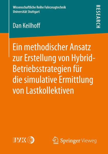 Ein methodischer Ansatz zur Erstellung von Hybrid-Betriebsstrategien für die simulative Ermittlung von Lastkollektiven als Buch (kartoniert)
