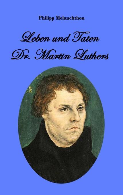 Leben und Taten Dr. Martin Luthers als Buch (kartoniert)