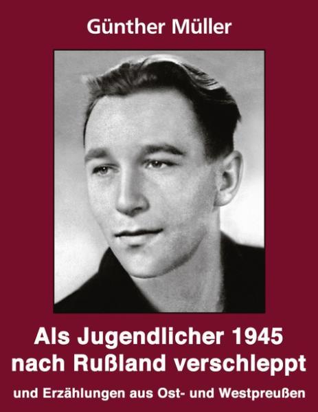 Als Jugendlicher 1945 nach Rußland verschleppt als Buch (kartoniert)