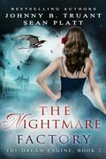 The Nightmare Factory (The Dream Engine, #2)