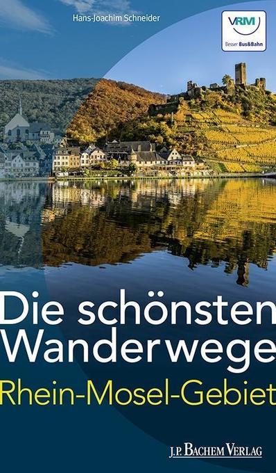 Die schönsten Wanderwege im Rhein-Mosel-Gebiet als Buch (kartoniert)