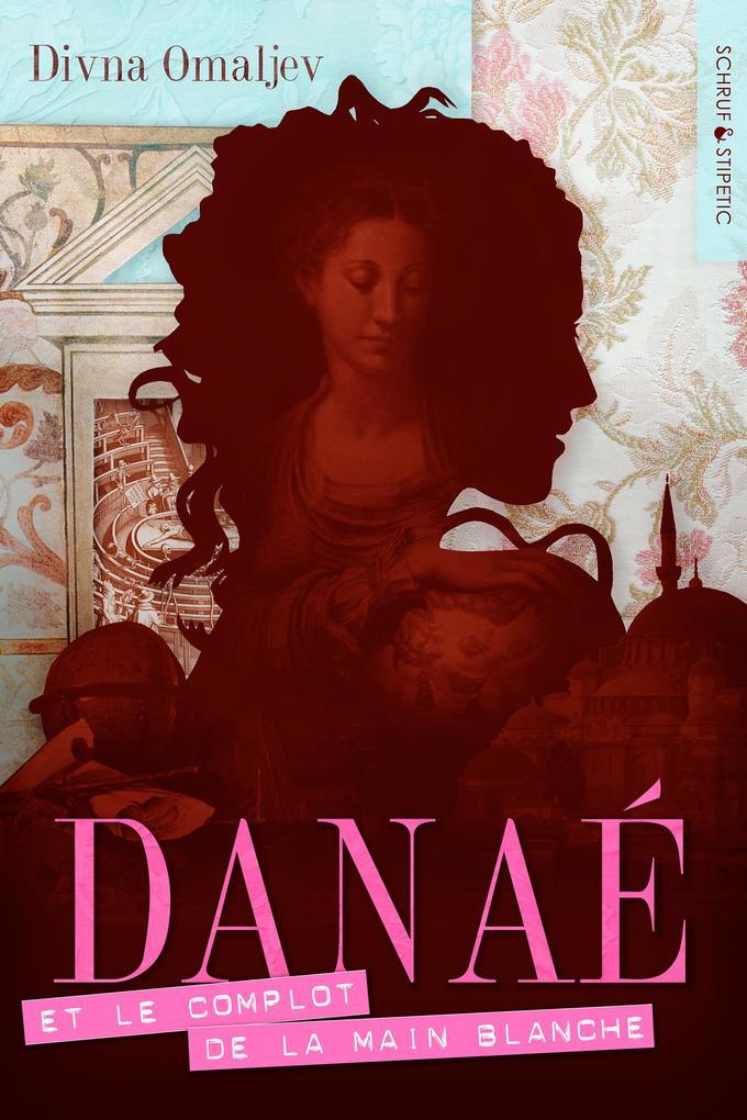 Danaé et le Complot de la Main Blanche als eBook epub
