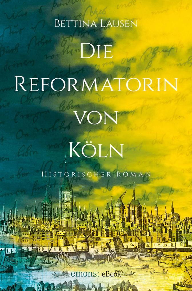 Die Reformatorin von Köln als eBook epub