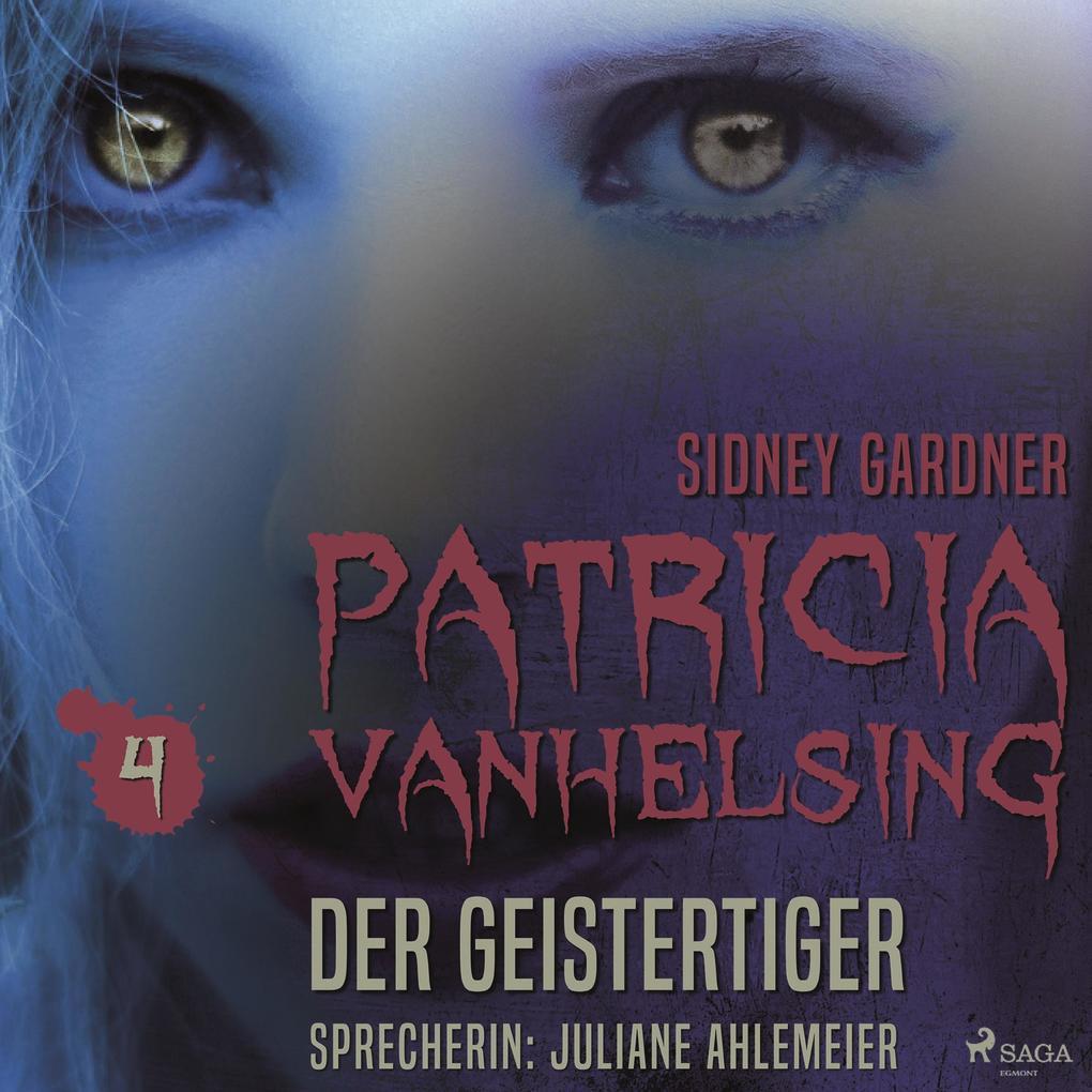 Patricia Vanhelsing, 4: Die Geistertiger (Ungekürzt) als Hörbuch Download