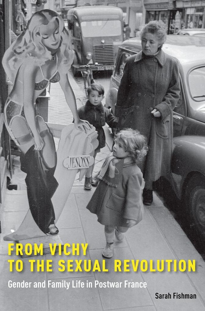 From Vichy to the Sexual Revolution als eBook epub