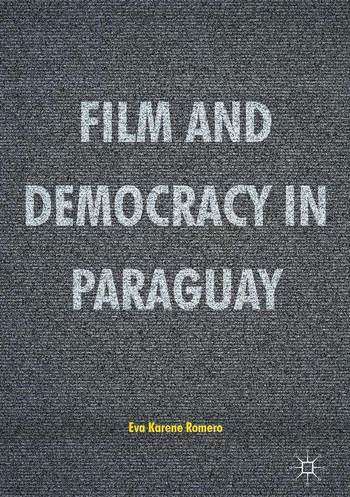 Film and Democracy in Paraguay als eBook pdf